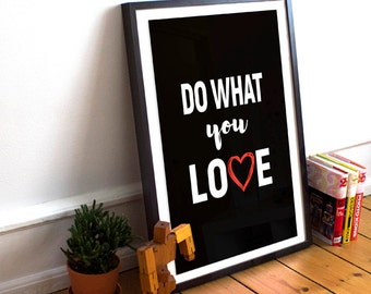Do What You Love. Quote Wall Art, Motivational Wall Decor, Quote Prints Wall Art, Motivational Quotes, Typography Quote Print, Motivational.