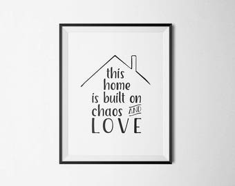 This home is built on chaos and love. Family printable, wall art decor, inspirational quote poster, nursery print, printable quote digital.