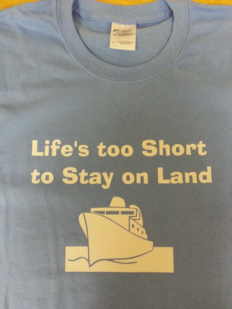 Life's too short Cruise shirt image 0