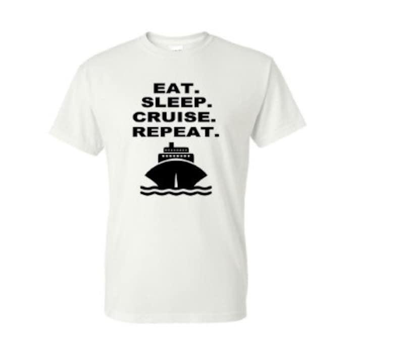 Eat Sleep Cruise Repeat Adult image 0