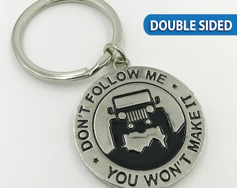 "Double Sided! ""Don't Follow Me You Won't Make It"" Jeep Enthusiast Keychain Key Chain Great Gift Idea For Any Jeep Owner!"
