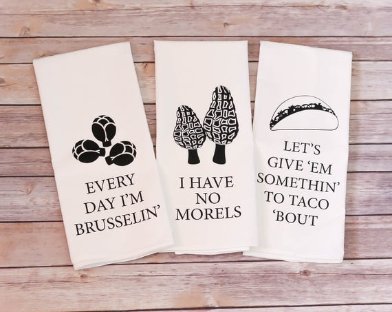 Funny Song Lyric Tea Towels - Flour Sack Towels - Every Day I'm Brusselin', I have No Morels, Taco Bout