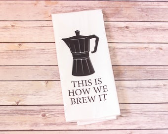 Flour Sack Towel - This is How We Brew It