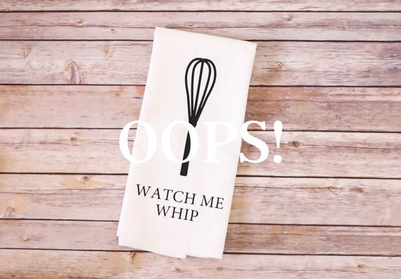 OOPS!  Floursack Tea Towel - Watch Me Whip