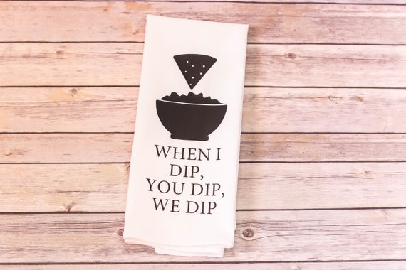 Flour Sack Towel - Song Lyric Tea Towel - When I Dip