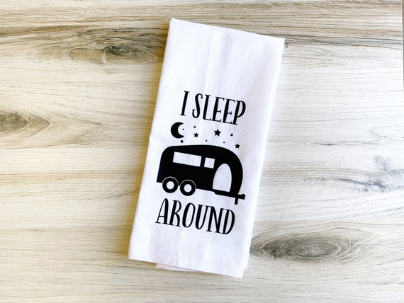 NEW!!! Camp Collection - I Sleep Around Trailer RV Towels - Camping Dish Towel