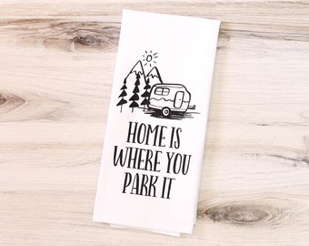 Camp Collection - Home Is Where You Park It Kitchen Towel - LIMITED EDITION