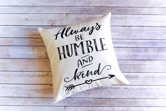 Throw Pillow Cover - Humble and Kind - Decorative Pillow Cover - Neutral Pillow Cover - Christmas Gift - Traveler Gift Idea
