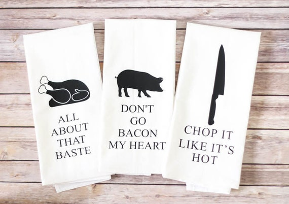 Funny Song Lyric Tea Towels - Set of 3 - Flour Sack Dish Towels - All About That Baste - Don't Go Bacon My Heart - Christmas Gift