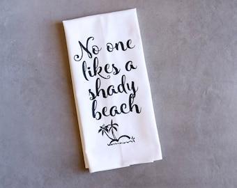 Funny Song Lyric Tea Towel - Flour Sack Towel - Shady Beach