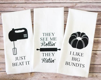 Set of 3 - Flour Sack Dish Towels - Song Lyric Towels - Just Beat It - They See Me Rollin' - I Like Big Bundts - Tea Towel - Christmas Gift
