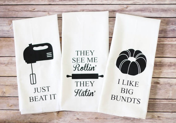 Flour Sack Towels - ORIGINAL! - Song Lyric Tea Towels - Just Beat It - They See Me Rollin' - I Like Big Bundts