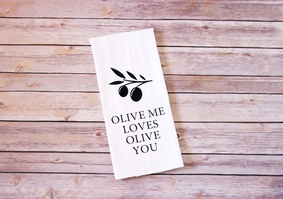 Funny Song Lyric Tea Towel - Flour Sack Towel - Olive Me Loves Olive You