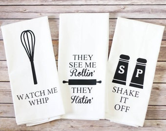 Funny Song Lyric Tea Towels - ORIGINAL!!! - Flour Sack Towels - Watch Me Whip - Shake It Off