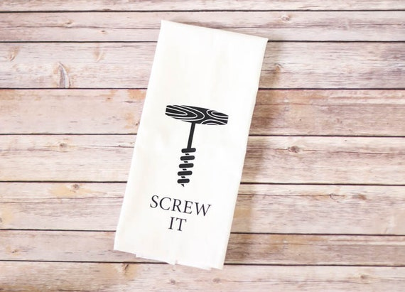 Funny Tea Towel, Flour Sack - Screw It