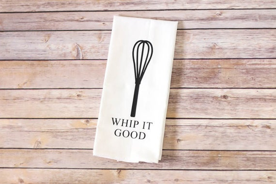 Funny Song Lyric Tea Towel, Flour Sack Towel - Whip It Good