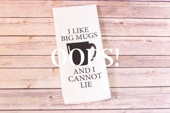 OOPS!  Floursack Tea Towel - I Like Big Mugs