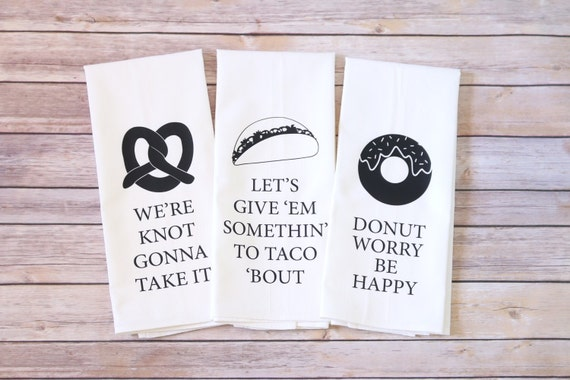 Flour Sack Towels - Song Lyric Tea Towels - Tacos - Donut Worry