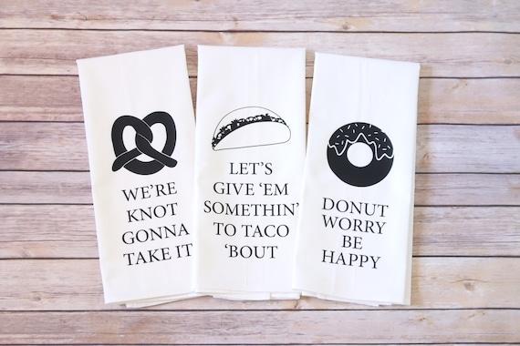 Flour Sack Towels - Song Lyric Tea Towels - Tacos - Donut Worry