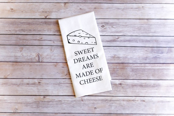 Funny Song Tea Towel, Flour Sack Towel - Sweet Dreams Are Made Of Cheese