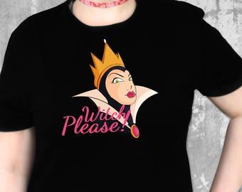 Witch Please! Evil Queen Shirt | Disney Villain Shirt | Wicked Queen | Halloween Gift Idea | Funny Disney T-Shirt | Halloween Shirts