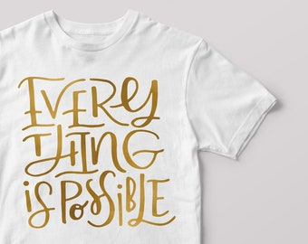 Metallic gold girls t-shirt - metallic gold shirt - top for girls - everything is possible - gold tshirt - toddlers clothing - gold clothing