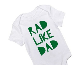 Funny baby onesie - Rad like dad onesie - funny quote onesie - new dad gift - baby boy gift - gift for baby boy - gift for dad -