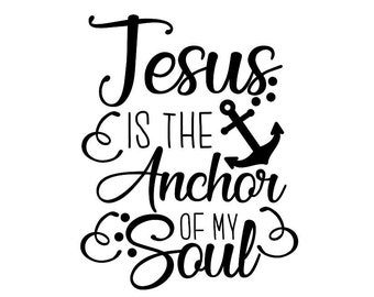 Buy 3 Get 1 Free Jesus Is The Anchor Of My Soul Hebrews 6 19 Etsy