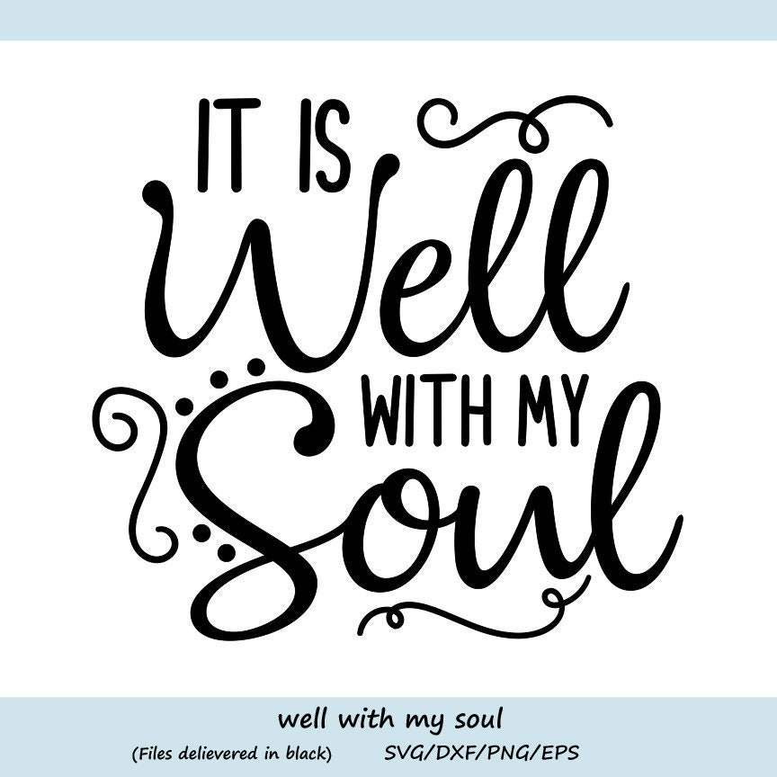 It Is Well With My Soul Svg Christian Svg Bible Verse Svg