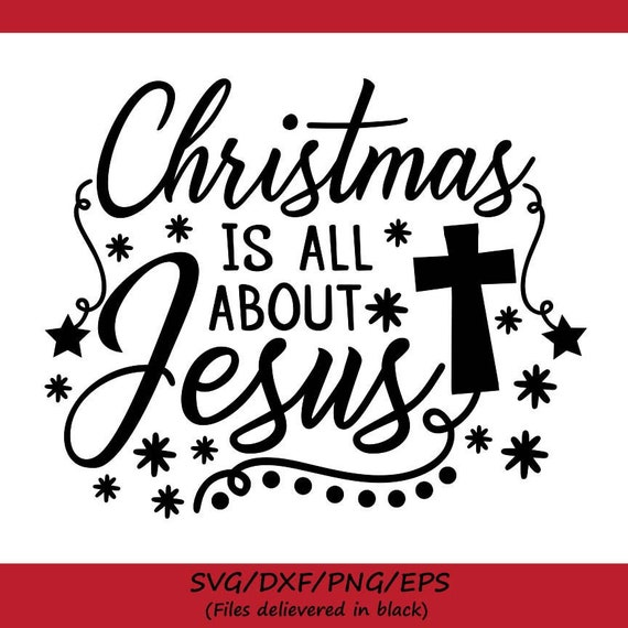 Download Christmas Is All About Jesus Svg, Jesus Svg, Christmas Svg SVG