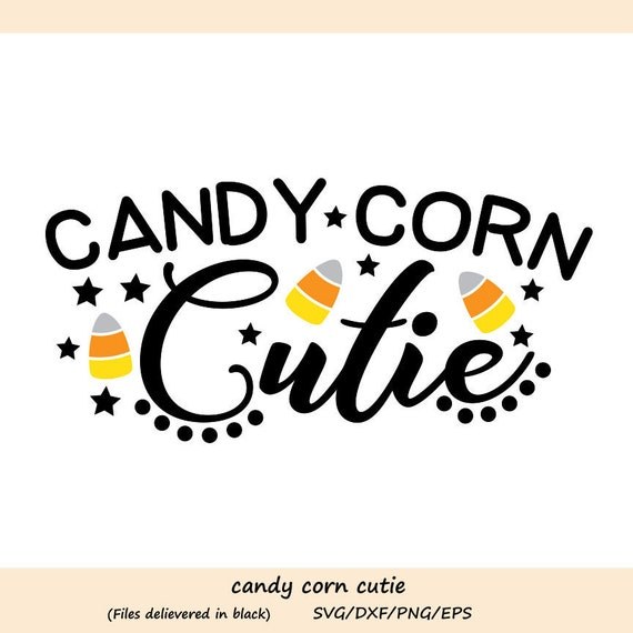 Candy Corn Cut Files Candy Corn Cutie Svg Halloween Shirt Cricut Witch Svg Dxf Silhouette Svg Digital Download Halloween Svg Png Craft Supplies Tools Visual Arts