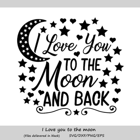 I Love You To The Moon And Back Svg Valentines Day Svg