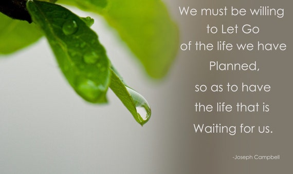 We Must Be Willing To Let Go Of The Life We Have Planned So As Etsy