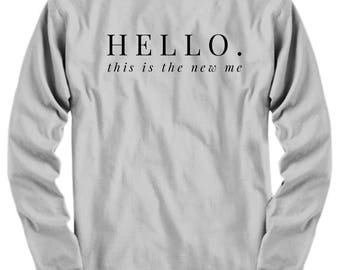 Hello.  This is the new me tee, New Years Resolution Tee, Gift for Mom, Transformation Tee