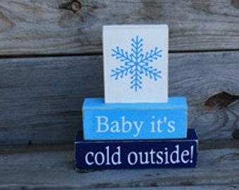 Baby it's cold outisde - Winter Decor- Christmas Decorations- Stacking Blocks