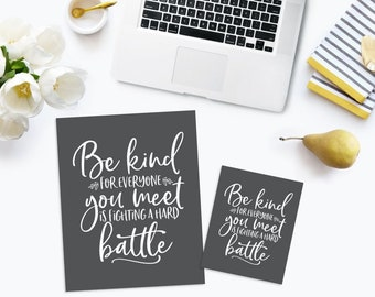 Be Kind For Everyone You Meet is Fighting a Hard Battle | Classroom Sign | Classroom Decor | Teacher Appreciation Gift