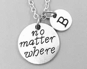 No matter where ecklace, personalized necklace, no matter where charm necklace, initial necklaces, no matter where pendant, no matter where