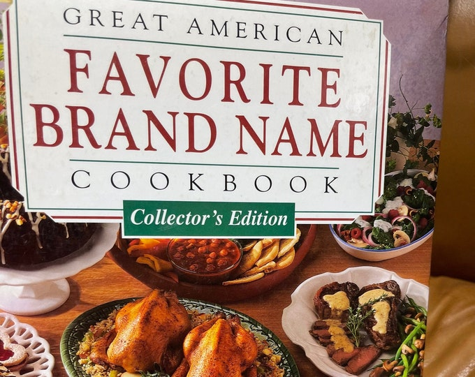 Great American Favorite Brand Name Cookbook : Collector's Edition Hardcover