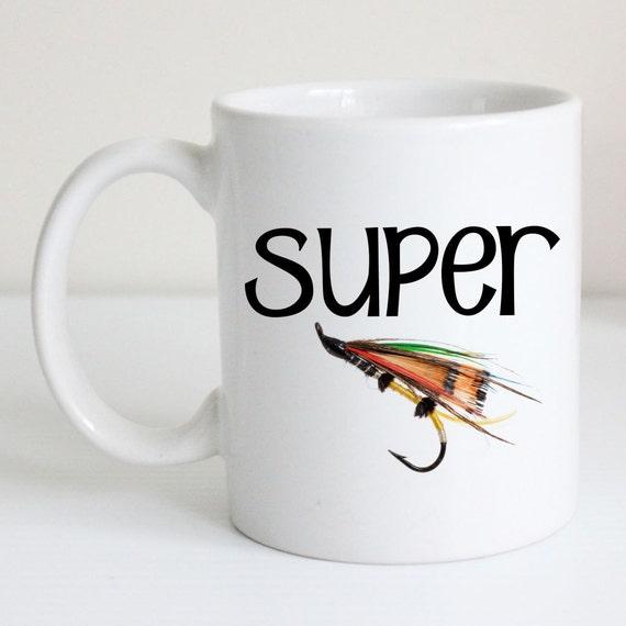 Fly Fishing Coffee Mug Super Fly Fishing Tea Cup Fly Etsy