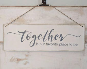 Together is our favorite place to be | together sign | wedding | anniversary | wedding gifts | love | wood sign | Christmas | gift ideas |