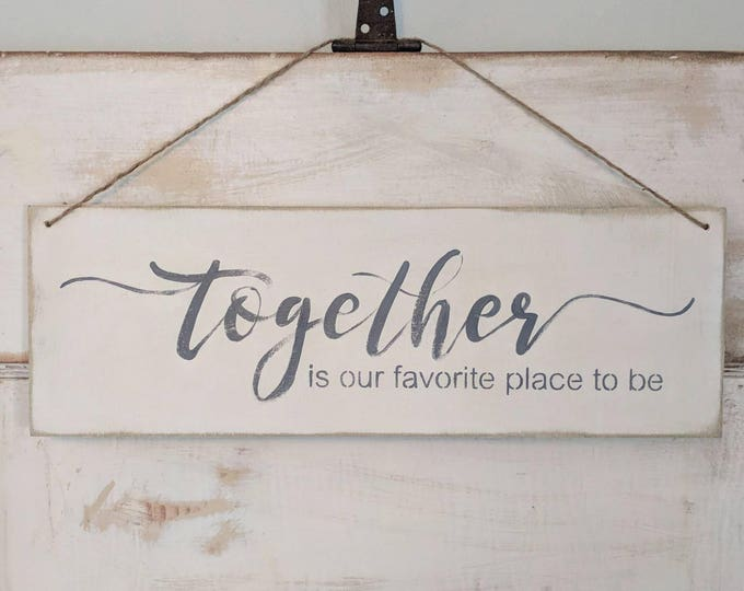 Featured listing image: Together is our favorite place to be | together sign | wedding | anniversary | wedding gifts | love | wood sign | Christmas | gift ideas |