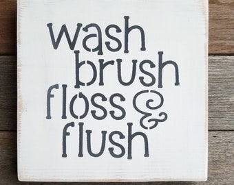 Preschool bathroom signs Flush Wash Brush Floss Flush Bathroom Decor Wash Your Hands Toilet Loo Baño Powder Room Guest Bathroom Bathroom Signs 6x6 Mini Etsy Wash Your Hands Bathroom Preschool Kindergarten Loo Etsy