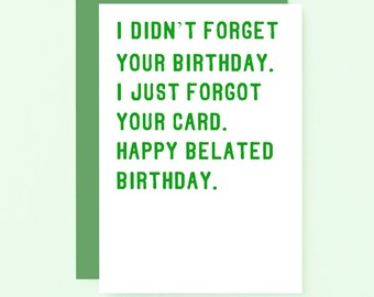 Funny Belated Birthday Card