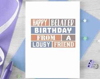 Belated Birthday Card   Lousy Friend   Happy Belated Birthday   Late Birthday Card   Funny Belated Card   Sorry I Forgot   Blank   SE0274A6