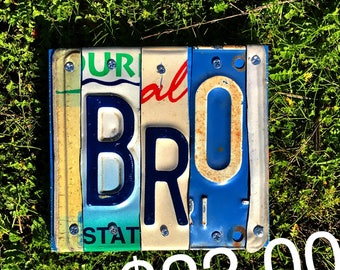 License plate art/brothers gift/Bro Wall sign/ONE-of-a-kind/wall art/Brother birthday gift/Man's Valentinrs gift/home decor/Roys gift