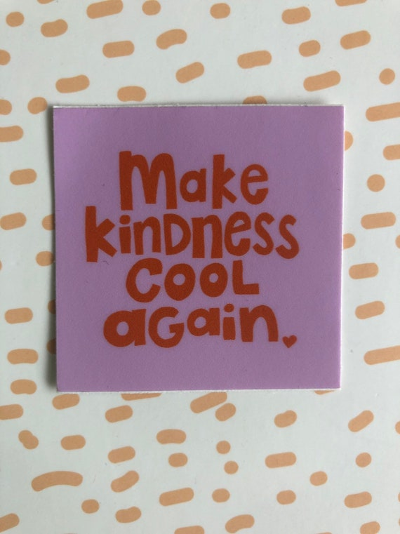 Vinyl Sticker Make Kindness Cool
