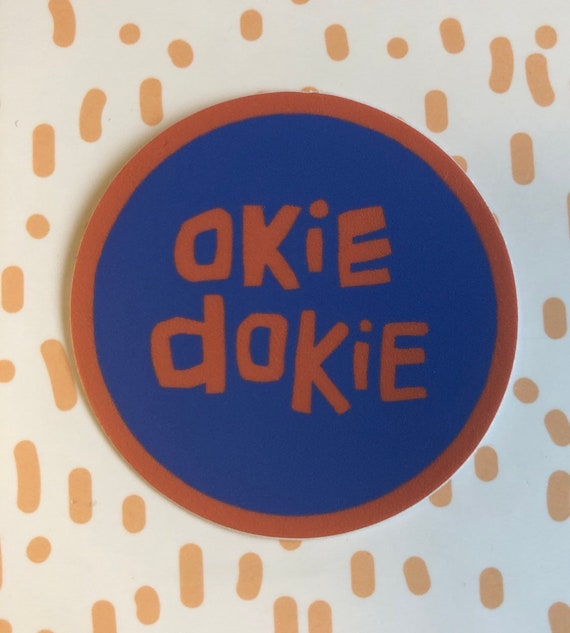 Vinyl Sticker Okie Dokie