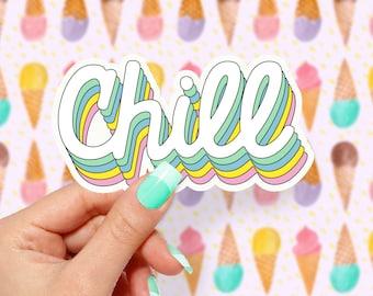 Chill Sticker, Vinyl Stickers, Cute Stickers, Funny Stickers,