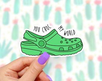 You Croc My World Vinyl Sticker For Laptops, Water Bottles, Mugs Or Cars