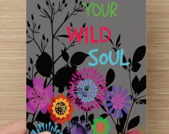 Nourish Your Wild Soul~positivity greeting card, card for women, lift someone's spirits and encourage, self-esteem quote, inspiration
